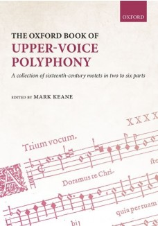 The Oxford Book of Upper-Voice Polyphony