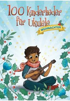 100 Kinderlieder für Ukulele - Weihnachten