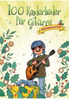 100 Kinderlieder für Gitarre - Weihnachten