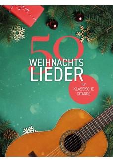 50 Weihnachtslieder für klassische Gitarre